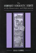 Humanist-Scholastic Debate in the Renaissance & Reformation
