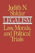 Legalism Law, Morals, and Political Trials