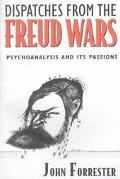 Dispatches from the Freud Wars Psychoanalysis and Its Passions