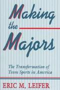 Making the Majors The Transformation of Team Sports in America