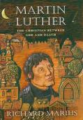Martin Luther The Christian Between God and Death