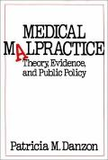 Medical Malpractice Theory, Evidence, and Public Policy