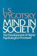 Mind in Society The Development of Higher Psychological Processes