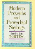 Modern Proverbs and Proverbial Sayings - Bartlett Jere Whiting - Hardcover