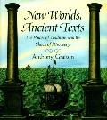 New Worlds, Ancient Texts The Power of Tradition and the Shock of Discovery
