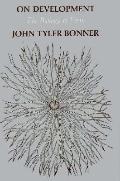 On Development: The Biology of Form - John Tyler Bonner - Paperback