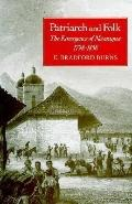 Patriarch and Folk The Emergence of Nicaragua, 1798-1858