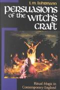 Persuasions of the Witch's Craft Ritual Magic in Contemporary England