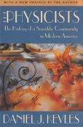 Physicists The History of a Scientific Community in Modern America