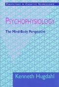 Psychophysiology The Mind-Body Perspective