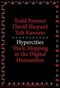 Hypercities : Thick Mapping in the Digital Humanities