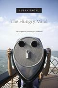 Hungry Mind : The Origins of Curiosity in Childhood
