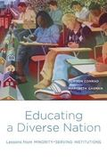 Educating a Diverse Nation : Lessons from Minority-Serving Institutions