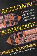Regional Advantage Culture and Competition in Silicon Valley and Route 128