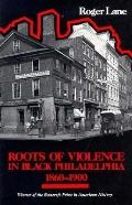 Roots of Violence in Black Philadelphia, 1860-1900