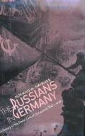 Russians in Germany A History of the Soviet Zone of Occupation, 1945-1949