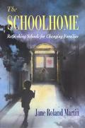Schoolhome Rethinking Schools for Changing Families