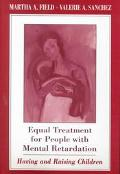 Equal Treatment for People With Mental Retardation Having and Raising Children