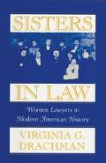 Sisters in Law Women Lawyers in Modern American History