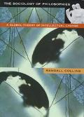 Sociology of Philosophies A Global Theory of Intellectual Change