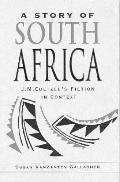 Story of South Africa J.M. Coetzee's Fiction in Context
