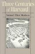 Three Centuries of Harvard 1636-1936