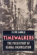 Timewalkers The Prehistory of Global Colonization