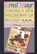 Toward a New Philosophy of Biology Observations of an Evolutionist