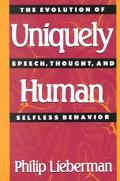 Uniquely Human The Evolution of Speech, Thought, and Selfless Behavior