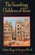 Vanishing Children of Paris Rumor and Politics Before the French Revolutions