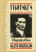 Vygotsky's Psychology A Biography of Ideas