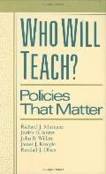 Who Will Teach? Policies That Matter