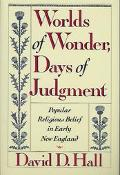 Worlds of Wonder, Days of Judgement Popular Religious Belief in Early New England