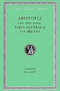 Aristotle On the Soul Parva Naturalia on Breath/Loeb No. 288