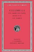 Lucius Junius Moderatus Columella on Agriculture and Trees