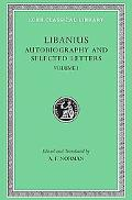 Libanius Autobiography and Selected Letters