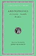 Aristophanes Clouds, Wasps, Peace