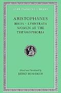 Aristophanes Birds, Lysistrata, Women at the Thesmophoria