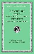 Aeschylus, I, Persians. Seven against Thebes. Suppliants. Prometheus Bound, Vol. 1