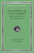 Fragments of Old Comedy, Volume II (Loeb Classical Library)