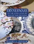 Dinnerware of the 20th Century The Top 500 Patterns