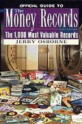 Official Guide to the Money Records: The 1,000 Most Valuable Records