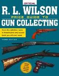 R. L. Wilson Official Price Guide to Gun Collecting