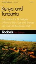 Fodor's Kenya and Tanzania The Guide for All Budgets Where to Stay, Eat, and Explore on and ...