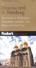 Fodor's Moscow and St. Petersburg The Guide for All Budgets, Completely Updated, With Many M...