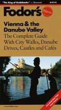 Fodor's Vienna & the Danube Valley: The Complete Guide with City Walks, Danube Drives, Castl...
