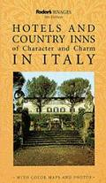 Rivages Hotels and Country Inns of Character and Charm in Italy (Fodor's Rivages Guides) - F...