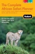 Complete African Safari Planner : With Tanzania, South Africa, Botswana, Namibia, Kenya, and...