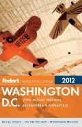 Fodor's Washington, D.C. 2012: with Mount Vernon, Alexandria & Annapolis (Full-Color Gold Gu...