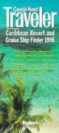 Conde Nast Traveler Caribbean Resort and Cruise Ship Finder 1996: The World's Smartest Trave...